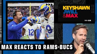 Max's thoughts on the Rams' big win over the Bucs | Keyshawn, JWill & Max