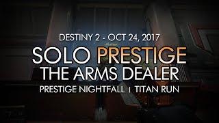 Destiny 2 - Solo Prestige Nightfall: The Arms Dealer Completion (Week 8)
