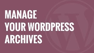 Manage your WordPress Archives with Smart Archives Reloaded