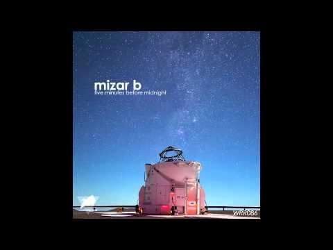 Mizar b five minutes before midnight original mix for Mizar youtube