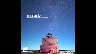 Mizar B - Five Minutes Before Midnight (Original Mix) [WRR086]