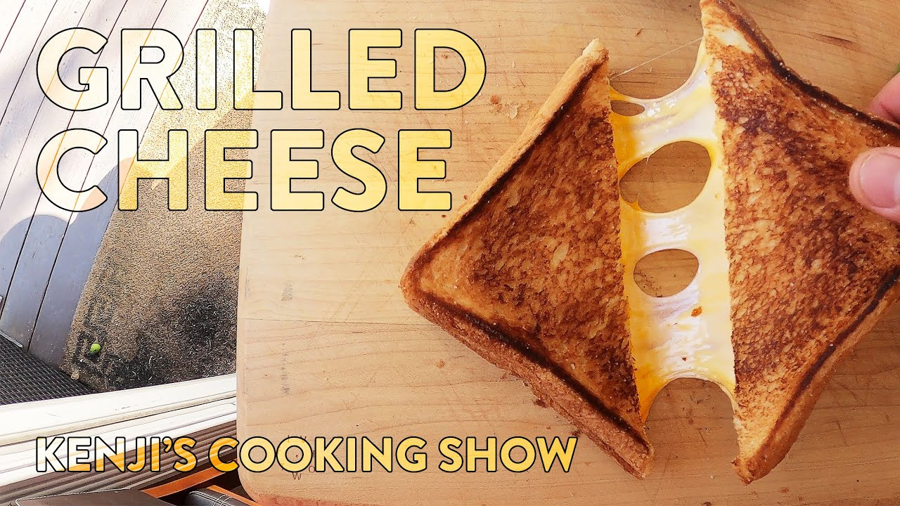 Good Grilled Cheese   Kenji's Cooking Show