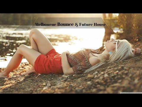 Melbourne Bounce Mix 2016   Future House & Bass House Mix   April 2016