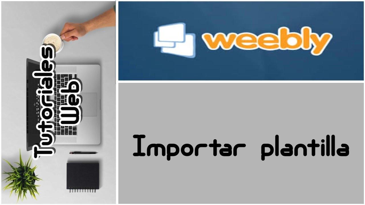 Weebly 2017 - Importar plantilla (español) - YouTube