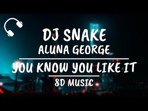 DJ Snake, AlunaGeorge - You Know You Like It (8D AUDIO)