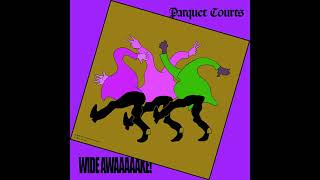 Parquet Courts - Before The Water Gets Too High (Slowed + Reverb)