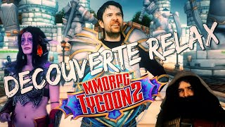 DECOUVERTE RELAX - MMORPG TYCOON 2