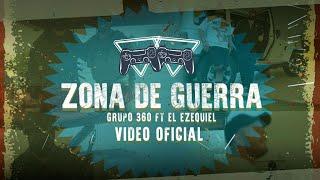 Grupo 360 FT El Ezequiel - Zona de Guerra (Video Oficial)