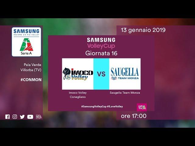 Conegliano - Monza   16^ Giornata   Speciale   Samsung Volley Cup