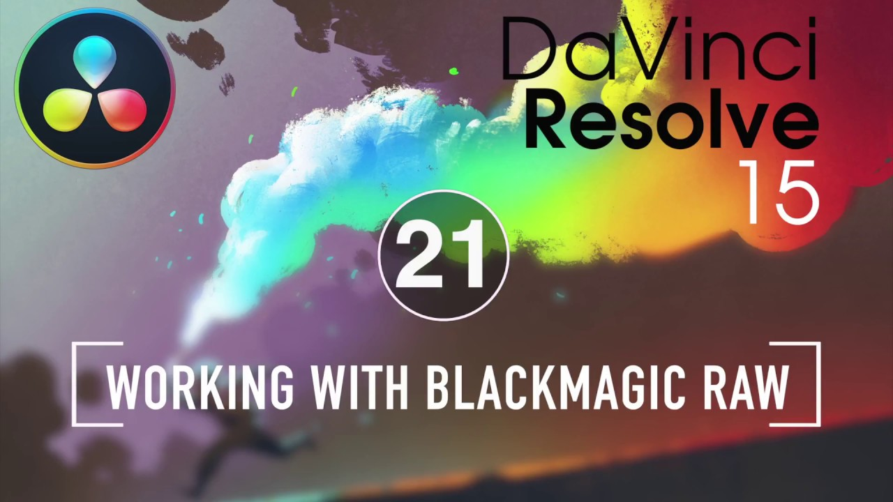 Resolve In A Rush Ep21: Working with Blackmagic RAW