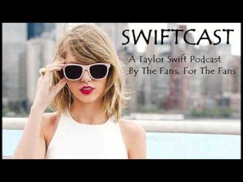 Swiftcast Episode 111 - Taylor Swift with Echosmith and Rachel Platten