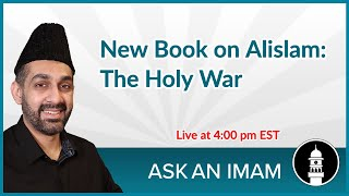 New Book on Alislam | The Holy War | Ask an Imam