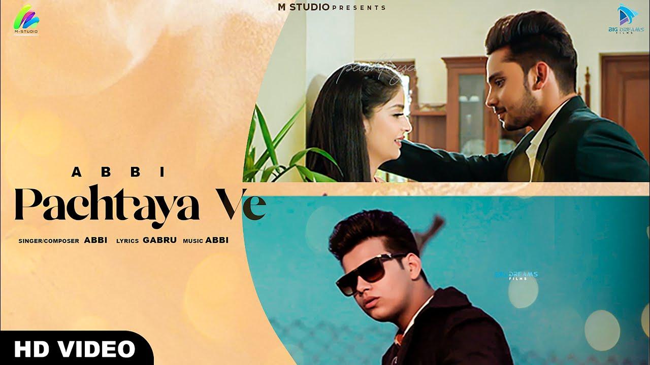 Download PACHTAYA VE (FULL VIDEO) || ABBI || GABRU || M Studio || Latest Punjabi songs 2021