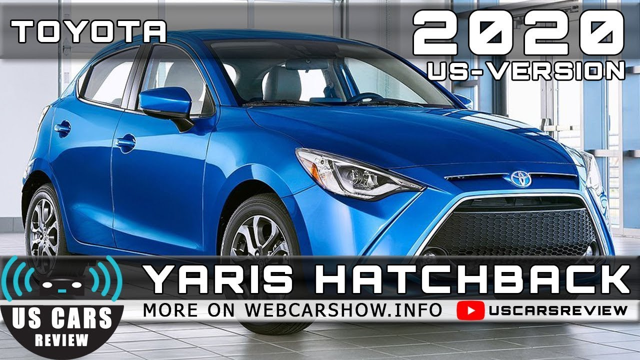 2020 Toyota Yaris Hatchback Us Review Release Date Specs Prices