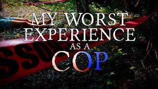 """My Most Horrifying Experience as a Cop"" 
