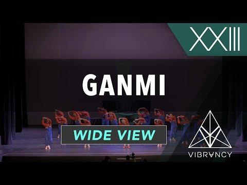 Ganmi | VIBE XXIII 2018 [@VIBRVNCY 4K]