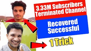 3.33M Subscribers Terminated Channel,  Recovered Successful  Best Help in hindi