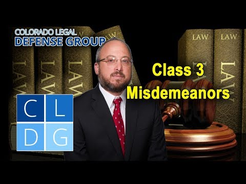 Class 3 Misdemeanor Crimes in Colorado: Four things to know (examples & penalties)
