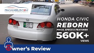 Honda Civic Reborn - Owner's Review: Price, Specs & Features | PakWheels