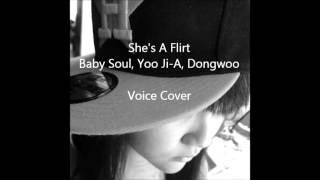 그녀는 바람둥이야 (She's A Flirt) - BabySoul YooJia Dongwoo [Voice Cover]