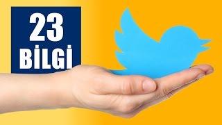 Twitter Hakkında Bilmeniz Gereken 23 Bilgi