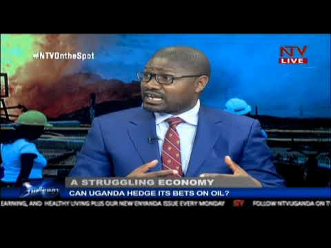ON THE SPOT: Can Uganda hedge its bet on oil with a struggling economy?