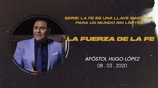 Baixar La fuerza de la fe | Apóstol Hugo López | 8 marzo 2020