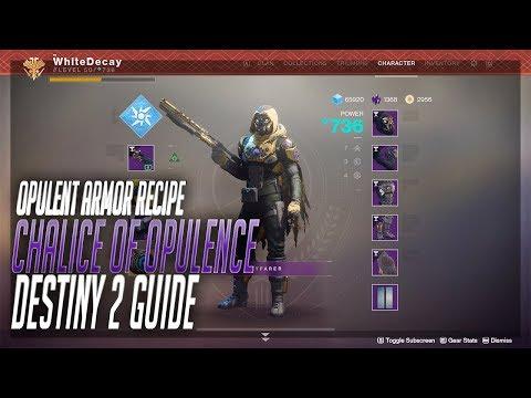 Opulent Armor Set   Chalice Of Opulence Recipes (Destiny 2 Guide)