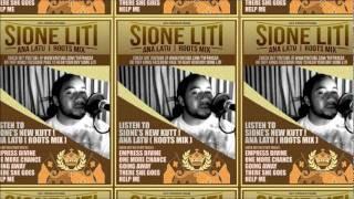 SIONE LITI - ANA LATU ( ROOTS MIX )