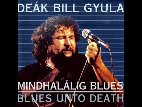 Deák Bill Gyula- Mindhalálig Blues  - Blues Unto Death -1986  HQ