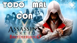 TODO MAL CON: Assassins Creed Brotherhood