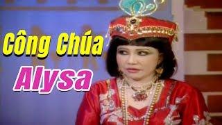 Cải Lương Xưa | Công Chúa Alysa - Thanh Kim Huệ Thanh Nguyệt | cải lương hay tuồng cổ