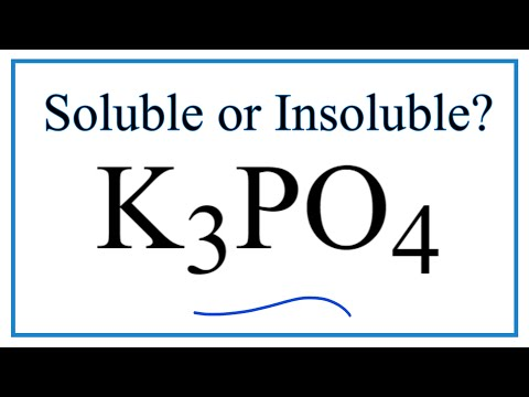 Is K3PO4 Soluble Or Insoluble In Water?