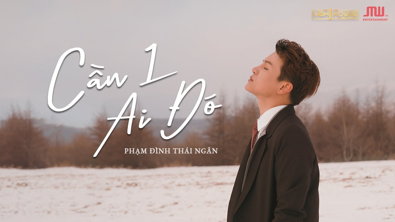 Cần 1 Ai Đó (C1AD) - Phạm Đình Thái Ngân | Official MV