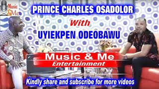 PRINCE CHARLES OSADOLOR WITH UYIEKPEN ODEOBAWU JULY 2021 EDITION