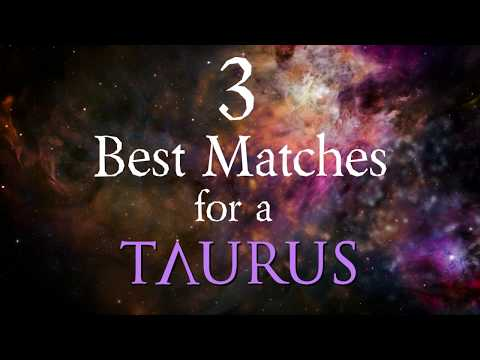 3 Best Compatibility Matches For Taurus Zodiac Sign