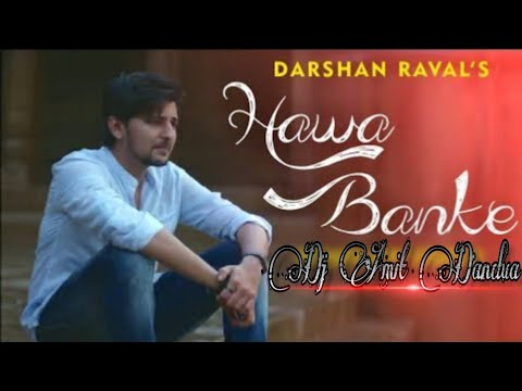 hawa-banke-fully-new-bollywood-dehati-slowly-jhumor-mix-by-dj-amit-dandua