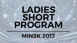 Stanislava KONSTANTINOVA RUS - Ladies Short Program MINSK 2017