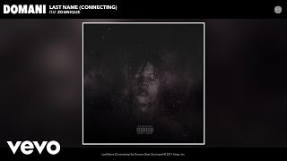 Domani - Last Name (Connecting) ft. Zonnique