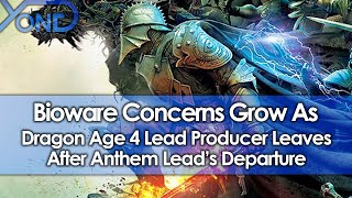 Bioware Concerns Grow As Dragon Age 4 Lead Producer Leaves After Anthem Lead