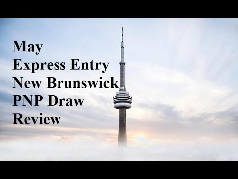 May Express Entry New Brunswick PNP Draw Review Immigration to Canada Visa