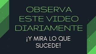 OBSERVA ESTE VIDEO DIARIAMENTE ¡Y MIRA LO QUE SUCEDE!