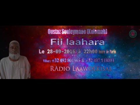 Oustaz Souleymane (Kolomah): Fii laahara partie 1/2 # radio laawol kisal