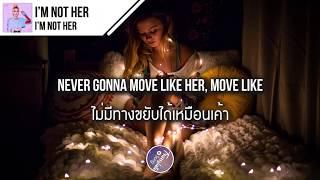 แปลเพลง I'm Not Her - Clara Mae
