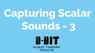Music Theory Minute #3.3 - Capturing Contrasting Scales