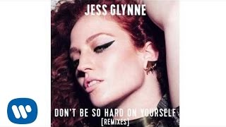 "Jess Glynne - ""Don't Be So Hard On Yourself"" (Antonio Giacca Remix) [Official Audio]"