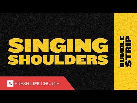 Singing Shoulders :: Rumble Strip (Pt. 4)   Pastor Levi Lusko