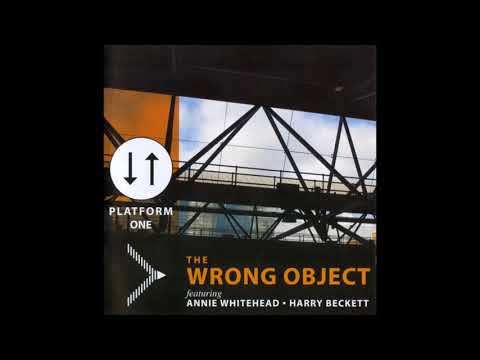 "The Wrong Object feat. Harry Beckett and Annie Whitehead - ""Scarlet Mine"""