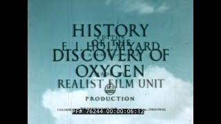 THE DISCOVERY OF OXYGEN & COMBUSTION    1946 EDUCATIONAL FILM   76244