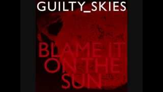 Guilty Skies - Blame It On The Sun